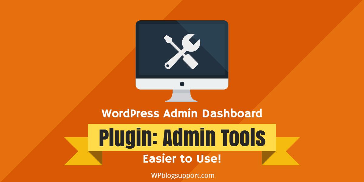 WordPress Admin Plugins and Tools