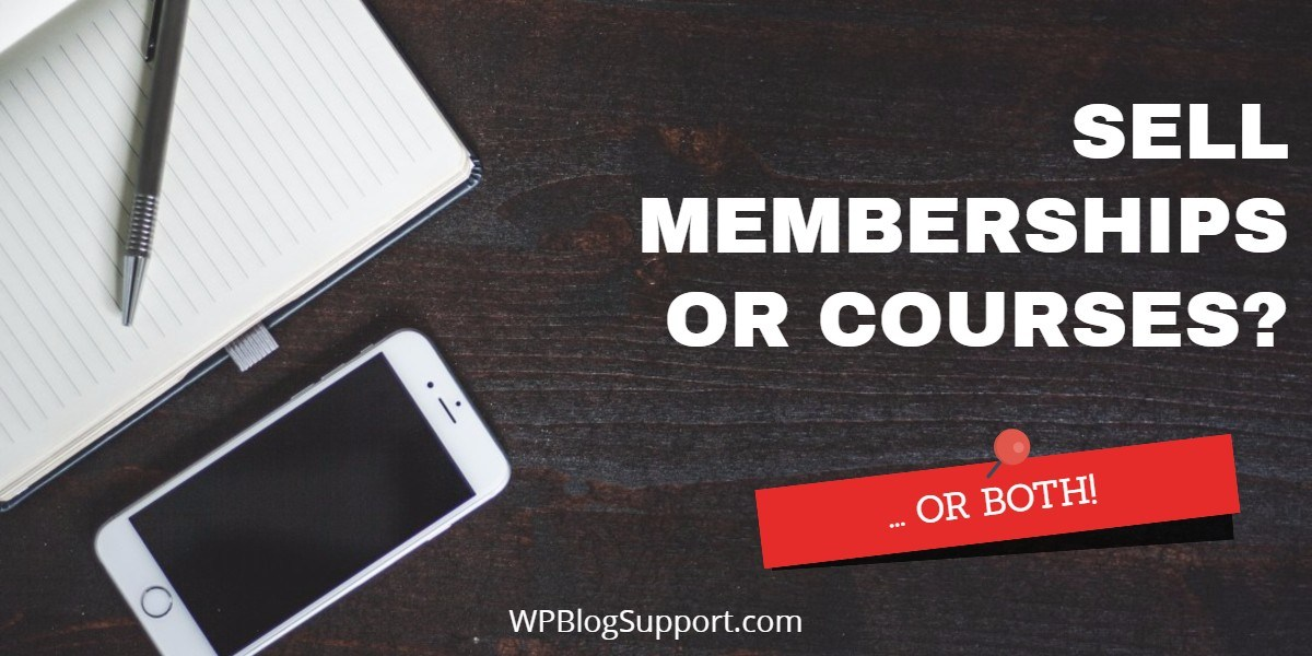 sell courses or wordpress memberships