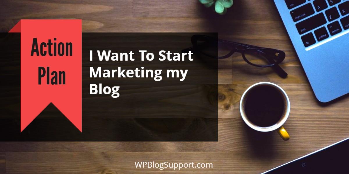 Start Marketing My Blog copy