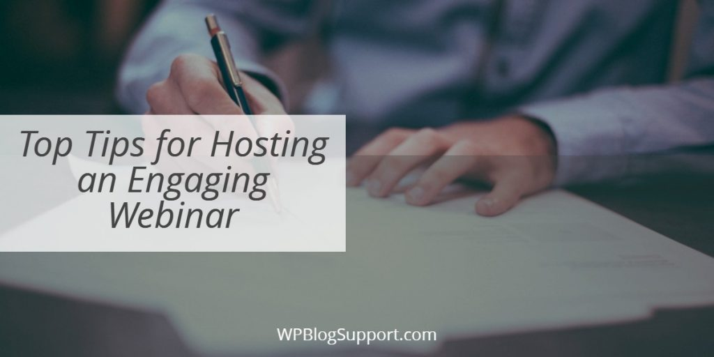 Top Tips for Hosting an Engaging Webinar