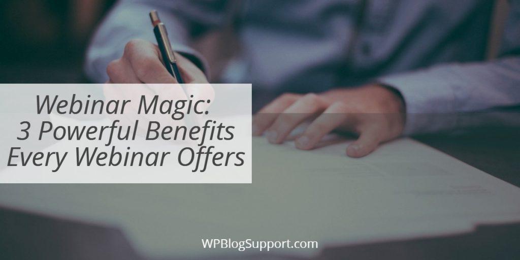 Webinar Magic_ 3 Powerful Benefits Every Webinar Offers