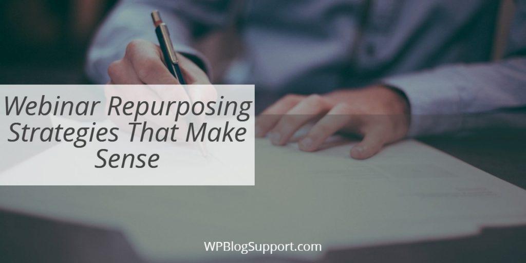 Webinar Repurposing Strategies That Make Sense